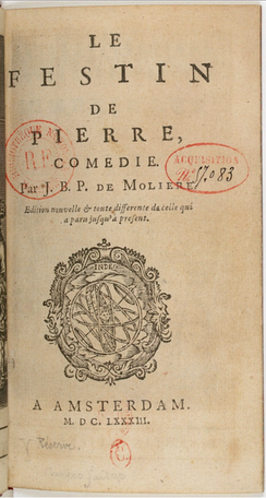 The title page of Le festin de pierre, also known as Dom Juan, the play by Molière, published in Amsterdam in 1683. This is the first publication of the uncensored edition.
