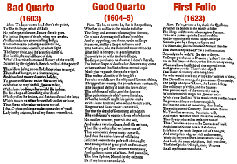 "Comparison of the ""To be, or not to be"" soliloquy in the first three editions of Hamlet, showing the varying quality of the text in the Bad Quarto, the Good Quarto and the First Folio"