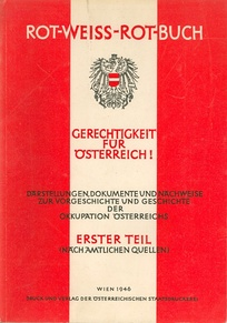 """Red-White-Red Book"" which was published by the Austrian Ministry of Foreign Affairs in 1946, the book describes the accepted description of the events during the Anschluss (1938-1945) by the founders of the Second Austrian Republic."