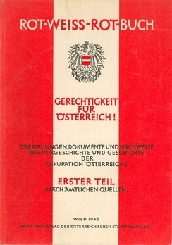 """Red-White-Red Book"" published by the Austrian Ministry of Foreign Affairs in 1946 describes the events of Austria between 1938-1945 by the Founders of the Second Austrian Republic."