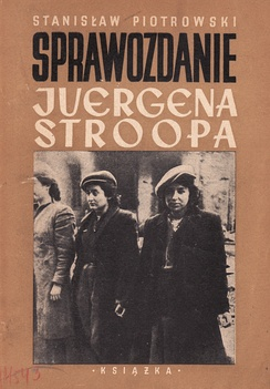 First book edition of the Stroop Report from 1948 by Stanisław Piotrowski