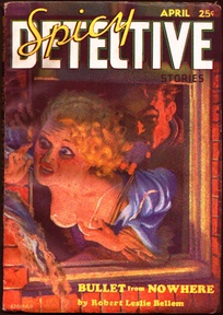 "Cover of the pulp magazine Spicy Detective Stories vol. 2, #6 (April 1935) featuring ""Bullet from Nowhere"" by Robert Leslie Bellem"