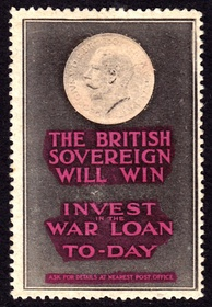 The British Sovereign Will Win / Invest in the War Loan To-Day. A British publicity label from World War One.