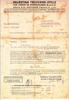 Transfer agreement used by the Palästina Treuhandstelle (Palestine Trustee Office[12]), established specifically to assist Jews fleeing the Nazi regime to recover some portion of the assets they had been forced to surrender when they fled Nazi Germany.