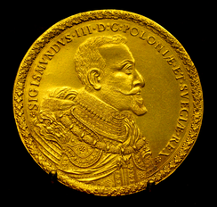 "40 ducats of Sigismund III Vasa; Latin: ""Poloniæ et Suegiæ rex""(The King of Poland and Sweden)"