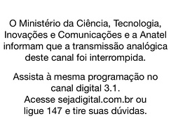 Analog closedown warning broadcast in Brazil.