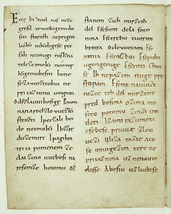 The Freising manuscripts, dating from the late 10th or the early 11th century, are considered the oldest documents in Slovene.