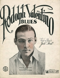 "Sheet music cover for ""Rodolph Valentino Blues"" written in 1922: To quote the lyrics, ""Oh Mister Rodolph Valentino / I know I've got the Valentino blues / And when you come up on the screen / Oh! You're so romantic, I go frantic at the views"""