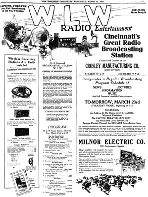 "WLW held its debut broadcast on March 23, 1922. Crosley brand ""Harko"" receivers were available for purchase to listen to the programs.[5]"