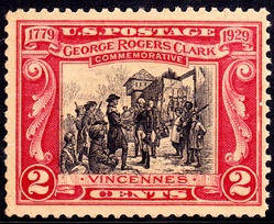 US Postage Stamp, 1929 issue designed by F.C. Yohn; George Rogers Clark recaptured Fort Sackville in the February 23, 1779 Battle of Vincennes without losing a single soldier