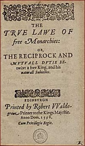 'The True Law of Free Monarchies;' James VI and I's political tract formed the basis of Stuart ideology