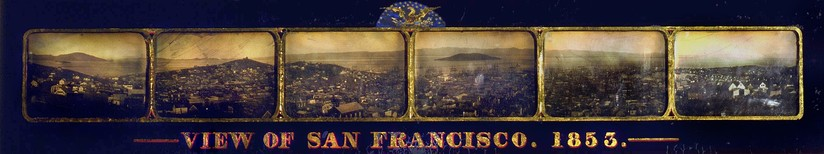 Six daguerreotypes show a view of San Francisco, California, in 1853.