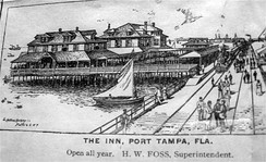 Port Tampa Inn, with rail line in front of hotel, c. 1900