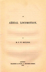 "Boulton's 1864 paper, ""On Aërial Locomotion"" describing several designs including ailerons."