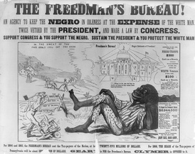 The debate over Reconstruction and the Freedmen's Bureau was nationwide. This 1866 Pennsylvania election poster alleged that the bureau kept the Negro in idleness at the expense of the hardworking white taxpayer. A racist caricature of an African American is depicted.[98]