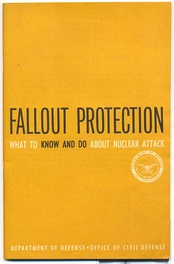 Civil Defense literature such as Fallout Protection was common during the Cold War era.
