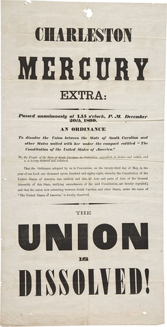 "Charleston Mercury Secession Broadside, 1860 – ""The Union"" had been a way to refer to the American Republic"