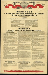 The PKWN Manifesto, officially issued on 22 July 1944. In reality it was not finished until mid-August, after the Polish communist Moscow group was joined by the late-arriving Warsaw group, led by Gomułka and Bierut.[31]