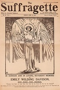 "Front page of The Suffragette showing an drawing of Davison depicted as an angel. The headline reads ""In Honour and in Loving, Reverent Memory of Emily Wilding Davison. She Died for Women."""