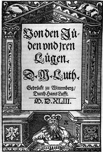 Luther's 1543 pamphlet On the Jews and Their Lies
