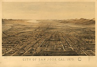 San Jose in 1875, when Santa Clara Valley was one of the most productive agricultural areas in the world