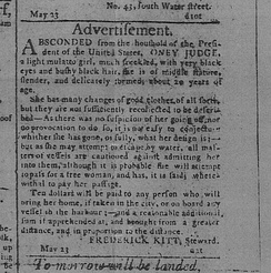 1796 Runaway Ad for Oney Judge, one of nine slaves held by Washington at the Philadelphia President's House.
