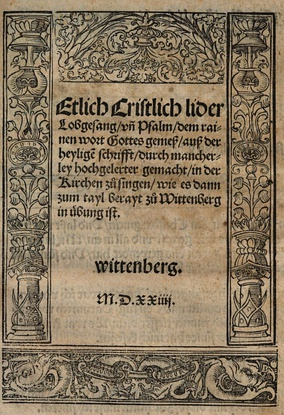 Front page of the Achtliederbuch (1524), known as the first Lutheran hymnal