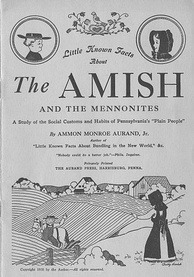 "Cover of ""Little Known Facts About The Amish and the Mennonites. A Study of the Social Customs and Habits of Pennsylvania's 'Plain People'. By Ammon Monroe Aurand, Jr. Aurand Press. 1938."