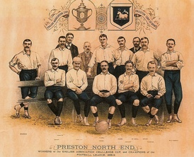 Preston North End in 1888–89, the first Football League champions, subsequently doing 'The Double'