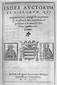 Title page of the first Papal Index, Index Auctorum et Librorum, published in 1557 and then withdrawn.