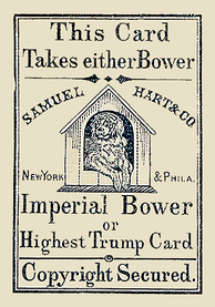 Imperial Bower, the earliest Joker, by Samuel Hart, c. 1863. Originally designed for use in a specific variant of euchre, it contains instructions for unfamiliar players.