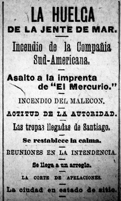 "Headlines of El Mercurio de Valparaíso on May 14, 1903. In English, it reads: ""The Strike of the Seafarers. Fire of the South American Company.  Assault on the printing press of ""El Mercurio"".  Fire of the Malecon.  Attitude of the Authority.  The troops arrived from Santiago.  The calm is restored.  Meetings in the Municipality.  It reaches an Arrangement.  The Court of Appeals.  The city in State of Siege. El Mercurio, 1903"