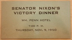 Ticket to a victory dinner for Richard Nixon at the Wm. Penn Hotel.