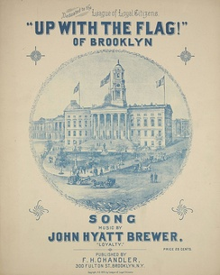 """Up With the Flag! (of Brooklyn)"", an 1895 anti-consolidation song."