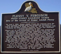 Marker placed at Press and Royal Streets in New Orleans on February 12, 2009, commemorating the arrest of Homer Plessy on June 7, 1892, for violating the Louisiana 1890 Separate Car Act