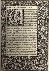 The Nature of Gothic by John Ruskin, printed by William Morris at the Kelmscott Press in 1892 in his Golden Type inspired by the 15th century printer Nicolas Jenson. This chapter from The Stones of Venice was a sort of manifesto for the Arts and Crafts movement.