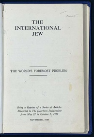 The Ford publication The International Jew, the World's Foremost Problem. Articles from The Dearborn Independent, 1920