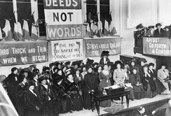 "The Women's Social and Political Union became known for its militant activity. Pankhurst once said: ""[T]he condition of our sex is so deplorable that it is our duty to break the law in order to call attention to the reasons why we do.""[56]"