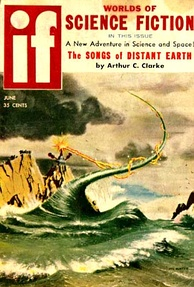 "Clarke's novelette ""The Songs of Distant Earth"", the cover story for the June 1958 issue of If, was expanded to novel length almost three decades later."