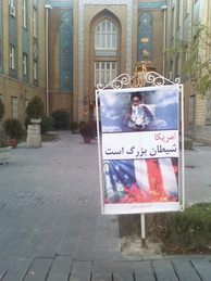 At the Iranian Foreign Ministry, in Tehran, a banner advertising an article written by Ayatollah Khomeini in which he is quoted as saying that America is the Great Satan