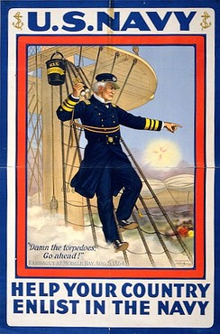 "World War I poster with Admiral Farragut at Mobile Bay shouting out: ""Damn the torpedoes, go ahead!"""