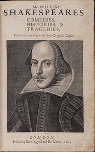 Title page of the First Folio, 1623. Copper engraving of Shakespeare by Martin Droeshout.