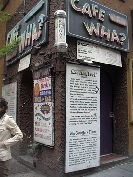 Cafe Wha? at the corner of MacDougal Street and Minetta Lane.