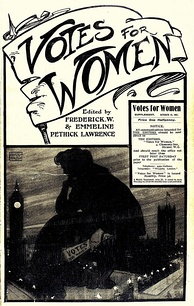 Votes for Women, the suffragette newspaper founded by the Pethick-Lawrences