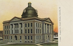 Logan County courthouse in Lincoln, Illinois, circa 1901-1907