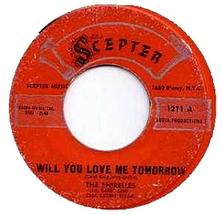 """Will You Love Me Tomorrow"" was the Shirelles' first Number 1 hit"
