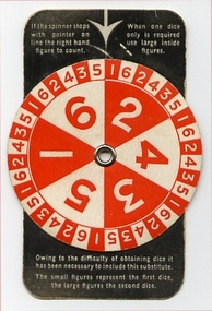 During World War II, the dice in the United Kingdom were replaced with a spinner because of a lack of materials.
