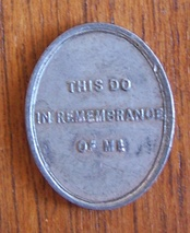 Many Presbyterian churches historically used communion tokens to provide entrance to the Lord's Supper.