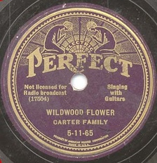 "A record of the Carter Family's biggest seller ""Wildwood Flower"""
