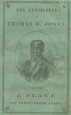 Slave narrative of Thomas H. Jones published in 1871